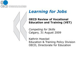 Learning for Jobs OECD Review of Vocational Education and Training (VET) Competing for Skills