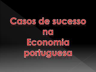 Casos de sucesso na Economia portuguesa