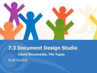 7.3 Document Design Studio Client Documents, File Types