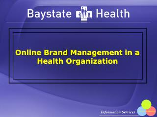 Online Brand Management in a Health Organization
