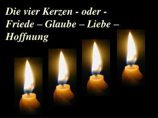 Die vier Kerzen - oder - Friede   Glaube   Liebe   Hoffnung