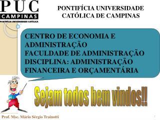 CENTRO DE ECONOMIA E ADMINISTRAÇÃO FACULDADE DE ADMINISTRAÇÃO