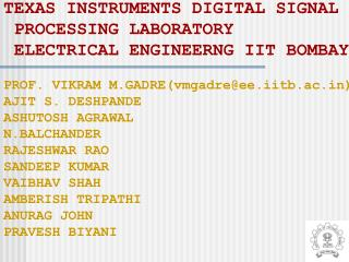 TEXAS INSTRUMENTS DIGITAL SIGNAL  PROCESSING LABORATORY  ELECTRICAL ENGINEERNG IIT BOMBAY