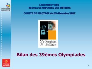 LANCEMENT DES  40�mes OLYMPIADES DES METIERS COMITE DE PILOTAGE du 05 d�cembre 2007