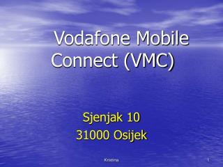 Vodafone Mobile  Connect (VMC)