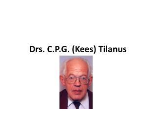 Drs. C.P.G. (Kees)  Tilanus