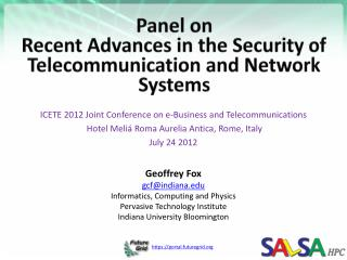 Panel on Recent  Advances in the Security of Telecommunication and Network  Systems