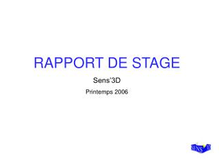 RAPPORT DE STAGE Sens�3D Printemps 2006