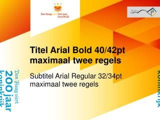 Titel Arial Bold 40/42pt maximaal twee regels