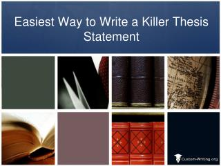 Easiest Way to Write a Killer Thesis Statement