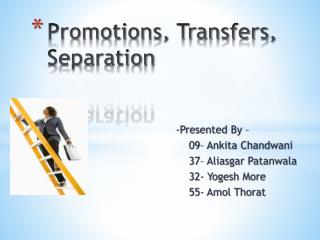 Promotions, Transfers, Separation