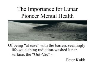 The Importance for Lunar Pioneer Mental Health