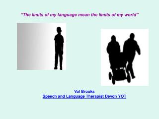 �The limits of my language mean the limits of my world�