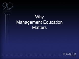 Why  Management Education  Matters