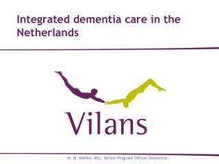 Integrated dementia care in the Netherlands