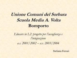 Unione Comuni del Sorbara Scuola Media A. Volta Bomporto