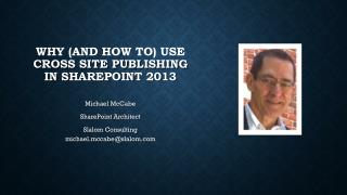 Why (and How To) use  Cross site publishing in SharePoint 2013