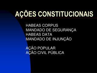 A��ES CONSTITUCIONAIS