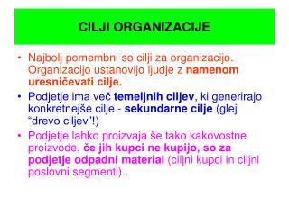 CILJI ORGANIZACIJE