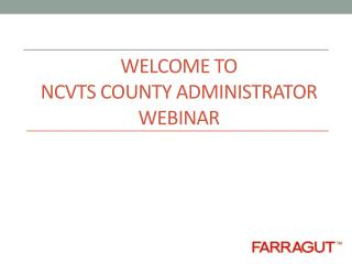 Welcome to  NCVTS County Administrator Webinar