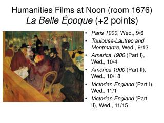 Humanities Films at Noon (room 1676) La Belle Époque  (+2 points)