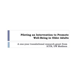 Piloting an Intervention to Promote  Well-Being in Older Adults