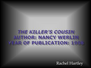 The Killer's Cousin Author: Nancy  Werlin Year of Publication: 1998