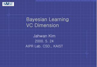 Bayesian Learning          VC Dimension