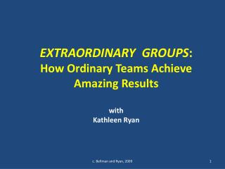 EXTRAORDINARY GROUPS : How Ordinary Teams Achieve Amazing Results  with Kathleen Ryan
