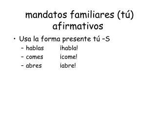 mandatos familiares (tú) afirmativos