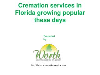 Cremation services in Florida growing popular these days