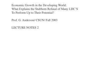 Economic Growth in the Developing World: What Explains the Stubborn Refusal of Many LDC�S