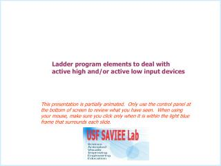 Ladder program elements to deal with active high and/or active low input devices