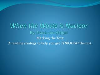 When the Waste is Nuclear By. Frank von  Hippel