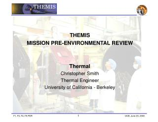 THEMIS MISSION PRE-ENVIRONMENTAL REVIEW  Thermal Christopher Smith Thermal Engineer