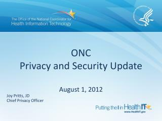 ONC Privacy and Security Update August 1, 2012