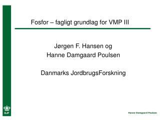 Fosfor – fagligt grundlag for VMP III