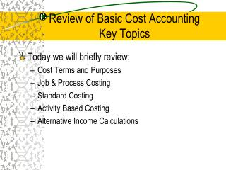 Review of Basic Cost Accounting Key Topics