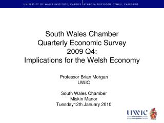 South Wales Chamber  Quarterly Economic Survey  2009 Q4: Implications for the Welsh Economy