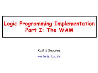 Logic Programming Implementation Part I: The WAM