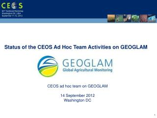 CEOS ad hoc team on GEOGLAM 14 September 2012 Washington DC