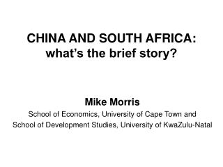 CHINA AND SOUTH AFRICA: what's the brief story?