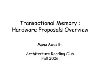 Transactional Memory : Hardware Proposals Overview
