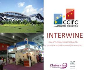 INTERWINE CHINA INTERNATIONAL WINE & SPIRIT EXHIBITION