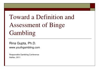 Toward a Definition and Assessment of Binge Gambling