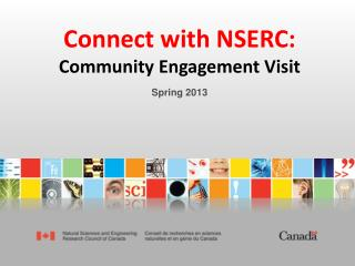 Connect with NSERC:  Community Engagement Visit Spring 2013