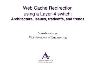 Web Cache Redirection  using a Layer-4 switch:  Architecture, issues, tradeoffs, and trends