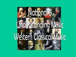 National 5 Understanding Music Western Classical Music