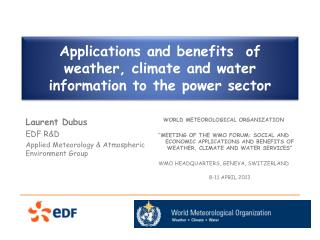 Applications and benefits  of weather, climate and water information to the power sector