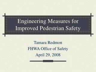 Engineering Measures for Improved Pedestrian Safety
